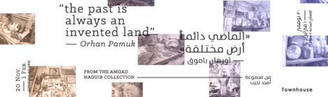 "The past is always an invented land"" Orhan Pamuk"" From the Amgad Naguib Collection"